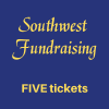 Southwest Fundraising FIVE Ticket Bundle