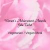 2019 Women's Achievement Awards Gala: Vegan Vegetarian Meal ticket