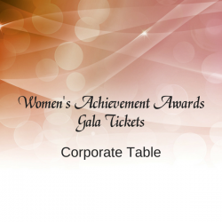 Women's Achievement Awards Corporate Table